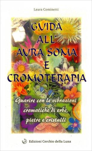 Guida all'Aurasoma e Cromoterapia