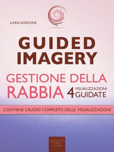 Guided Imagery - Gestione della Rabbia (eBook)