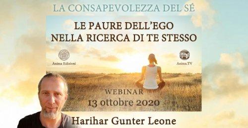 """Diretta streaming """"Le paure dell'ego nella ricerca di te stesso"""" con Harihar Gunter Leone - Martedì 13 Ottobre 2020"""