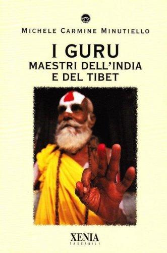 I Guru - Maestri dell'India e del Tibet