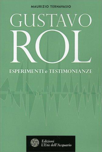 Gustavo Rol - Esperimenti e Testimonianze