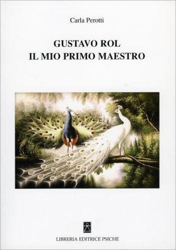 Gustavo Rol, il Mio Primo Maestro