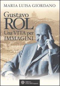 Gustavo Rol - Una Vita per Immagini
