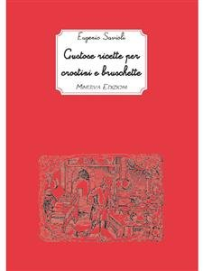 Gustose Ricette per Crostini e Bruschette (eBook)