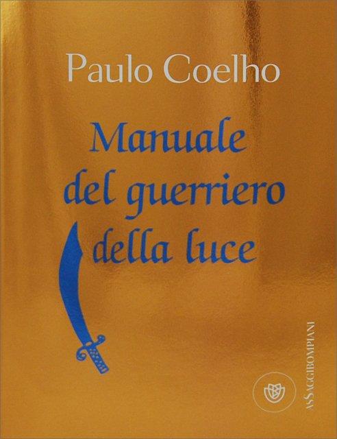 Manuale Del Guerriero Della Luce Paulo Coelho Libro