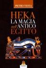 Heka - La Magia nell'Antico Egitto