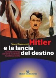 Hitler e la Lancia del Destino