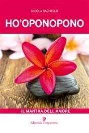 Ho-Oponopono - Il Mantra dell'Amore (eBook)