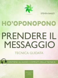 Ho'Oponopono - Prendere il Messaggio (eBook)