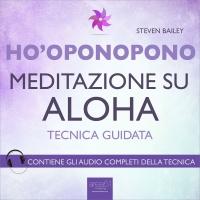 Ho'oponopono - Meditazione su Aloha (AudioLibro Mp3)