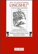"Dal ""Huangdi Neijing Lingshu"" - La Psiche nella Tradizione Cinese"