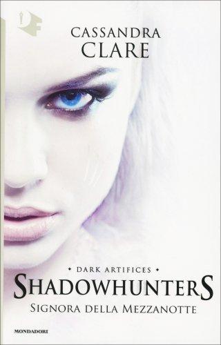 Shadowhunters - Signora della Mezzanotte