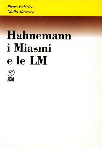 Hahnemann, i Miasmi e le LM