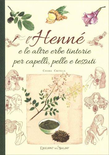 L'Henné e le altre Erbe Tintorie per i Capelli, Pelle e Tessuti