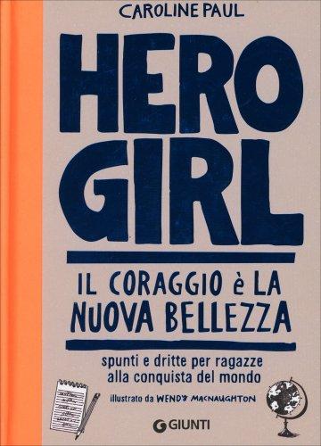 Hero Girl - Il Coraggio è la Nuova Bellezza