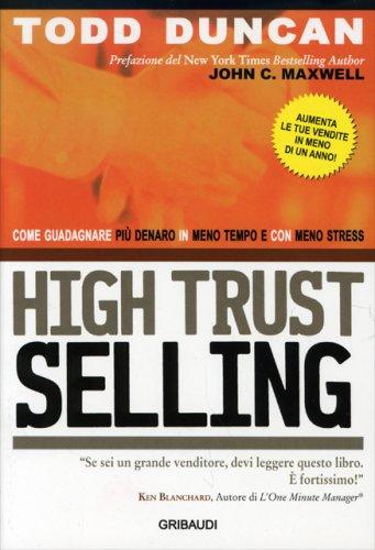 High Trust Selling - Come guadagnare più denaro in meno tempo e con meno stress