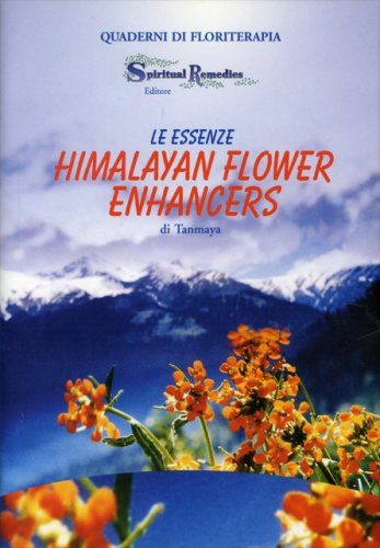 Le Essenze Himalayan Flower Enhancers - Quaderno di floriterapia n. 13