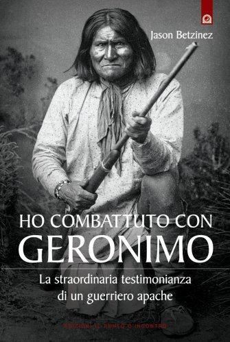 Ho Combattuto con Geronimo (eBook)