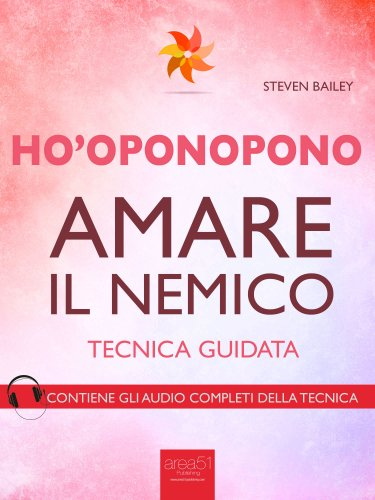 Ho'Oponopono - Amare il Nemico (eBook)