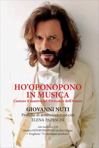 Ho'Oponopono in Musica (Libro + CD con Mantra Ho'oponopono in 8 lingue)