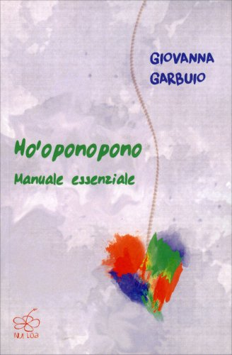 Ho'oponopono - Manuale Essenziale