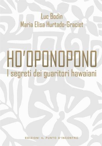 Ho'Oponopono - I Segreti dei Guaritori Hawaiani (eBook)