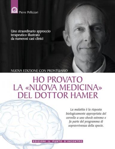 Ho Provato la Nuova Medicina del Dottor Hamer (eBook)