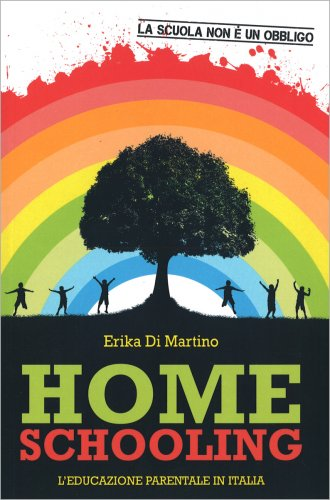 Home Schooling - L'Educazione Parentale in Italia