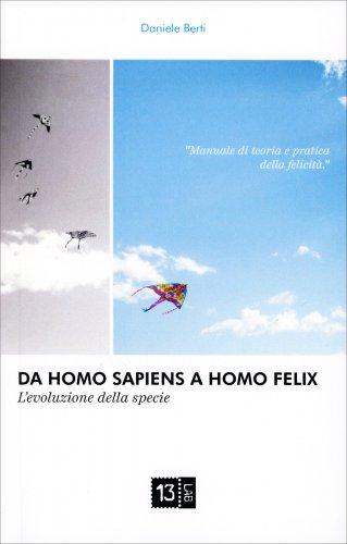 Da Homo Sapiens a Homo Felix