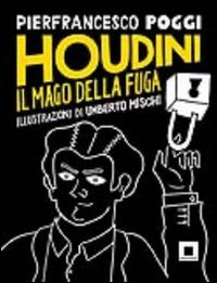 Houdini, il Mago della Fuga