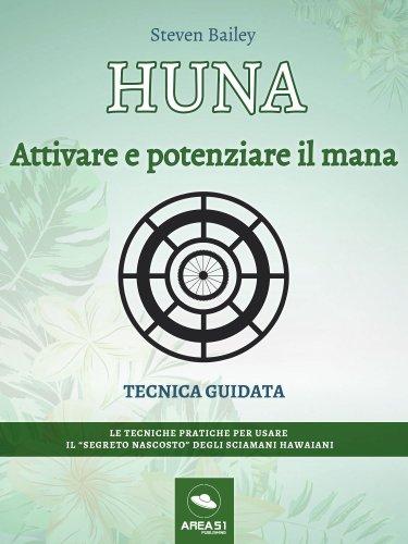 Huna - Attivare e Potenziare il Mana (eBook)