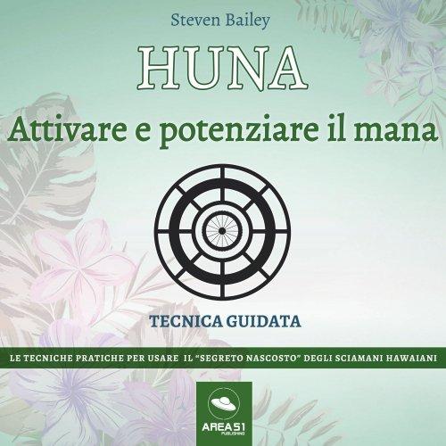 Huna - Attivare e Potenziare il Mana (Audiolibro Mp3)