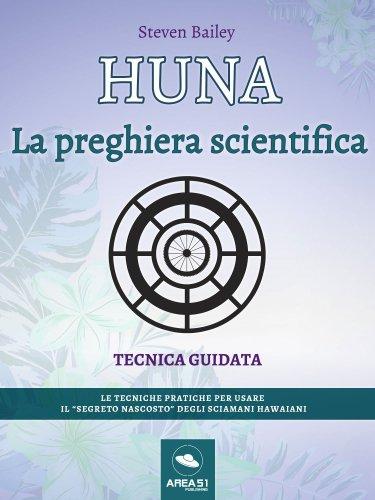 Huna - La Preghiera Scientifica (eBook)