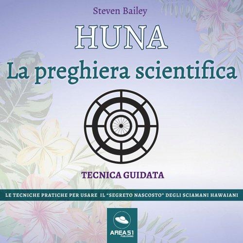 Huna. La preghiera Scientifica (Audiolibro Mp3)