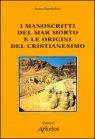 I Manoscritti del mar Morto e le Origini del Cristianesimo