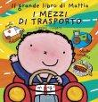 Il Grande Libro di Mattia - I Mezzi di Trasporto