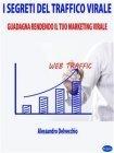 I Segreti del Traffico Virale (eBook)