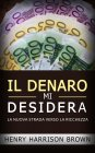 Il Denaro Mi Desidera (eBook)