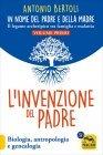L'Invenzione del Padre - In Nome del Padre e della Madre - Volume 1