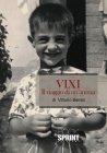 VIXI - Il Viaggio di un'Anima