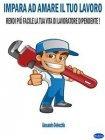 Impara ad Amare il Tuo Lavoro (eBook)