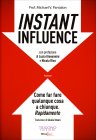 Instant Influence
