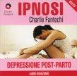 Depressione Post-Parto (Ipnosi Vol.28) - CD Audio