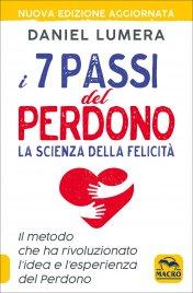 I 7 PASSI DEL PERDONO - LA SCIENZA DELLA FELICITà di Daniel Lumera