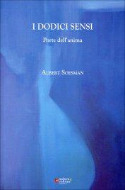 I DODICI SENSI Porte dell'anima di Albert Soesmann