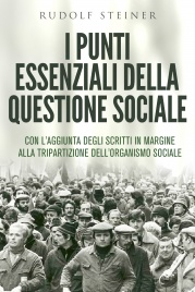 I PUNTI ESSENZIALI DELLA QUESTIONE SOCIALE (EBOOK) di Rudolf Steiner