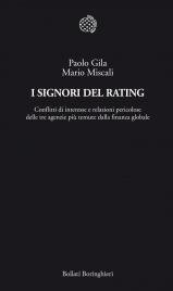 I SIGNORI DEL RATING (EBOOK) Conflitti di interesse e relazioni pericolose delle tre agenzie più temute dalla finanza globale di Paolo Gila, Mario Miscali