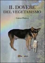IL DOVERE DEL VEGETARISMO di Carlo Prisco