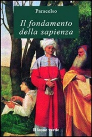 IL FONDAMENTO DELLA SAPIENZA ( EBOOK) di Paracelso