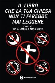 IL LIBRO CHE LA TUA CHIESA NON TI FAREBBE MAI LEGGERE (EBOOK) di Tim C. Leedom, Maria Murdy